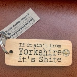 Wotmalike If It Ain't from Yorkshire It's Shite – Yorkshire Rustic Wooden Keyring