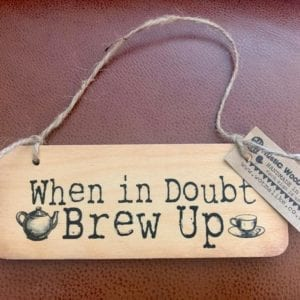 Wotmalike When in Doubt Brew Up Rustic Yorkshire Wooden Sign